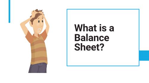 man wondering What is a balance Sheet