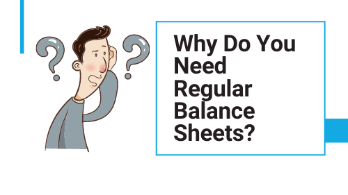 businessman wondering why he needs regular balance sheets
